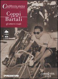 Coppi e Bartali. Gli Eterni Rivali. DVD. con Libro