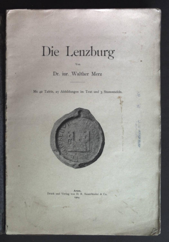 Die Lenzburg.: Merz, Walther: