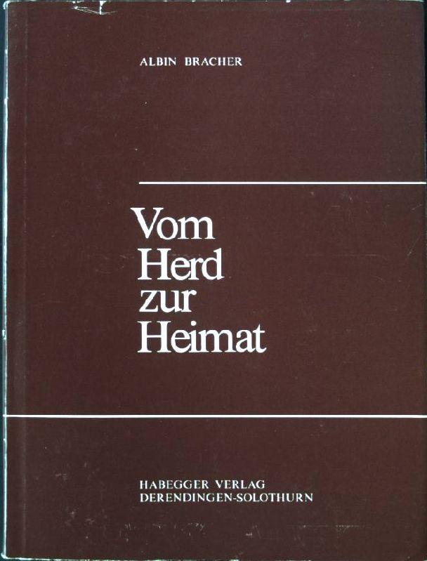 Vom Herd zur Heimat.: Bracher, Albin: