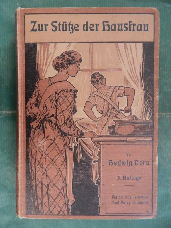 Zur Stütze der Hausfrau: Dorn, Hedwig (Helene