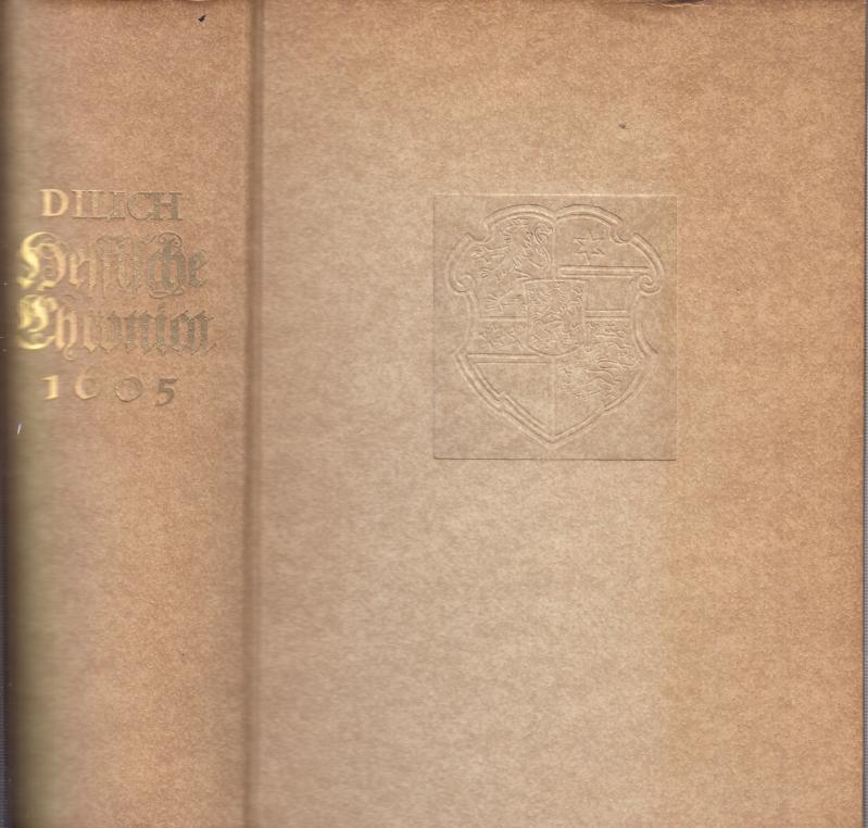 Hessische Chronica zusamen getragen und verfertiget durch: Dilich ( d.
