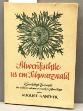 Silwerdischtle us em Schwarzwald. Luschdigi Gedichtli in: Ganther, August: