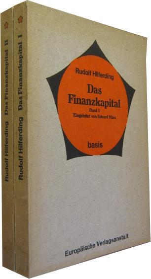 Das Finanzkapital. Band I und II. Eingeleitet: Hilferding, Rudolf: