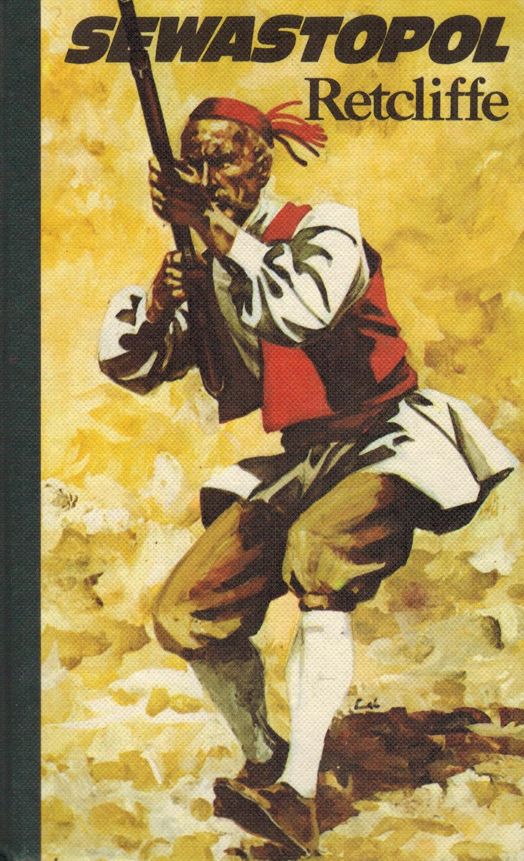 Sewastopol. Historischer Roman (Der Krimkrieg 3. Band): Retcliffe, John