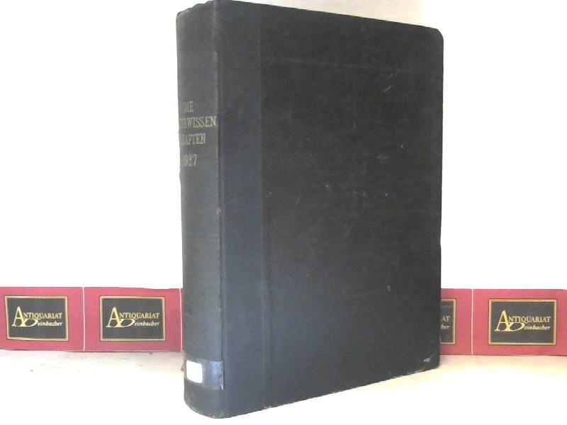 Die Naturwissenschaften - 15.Jg.1927. (Wochenschrift für die: Berliner, Arnold (Hrsg.):