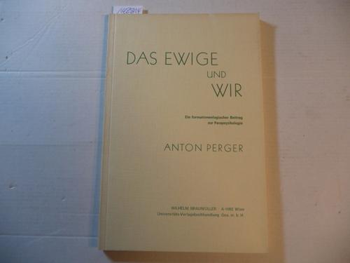 Das Ewige und wir - Ein formationenlogischer: Perger, Anton