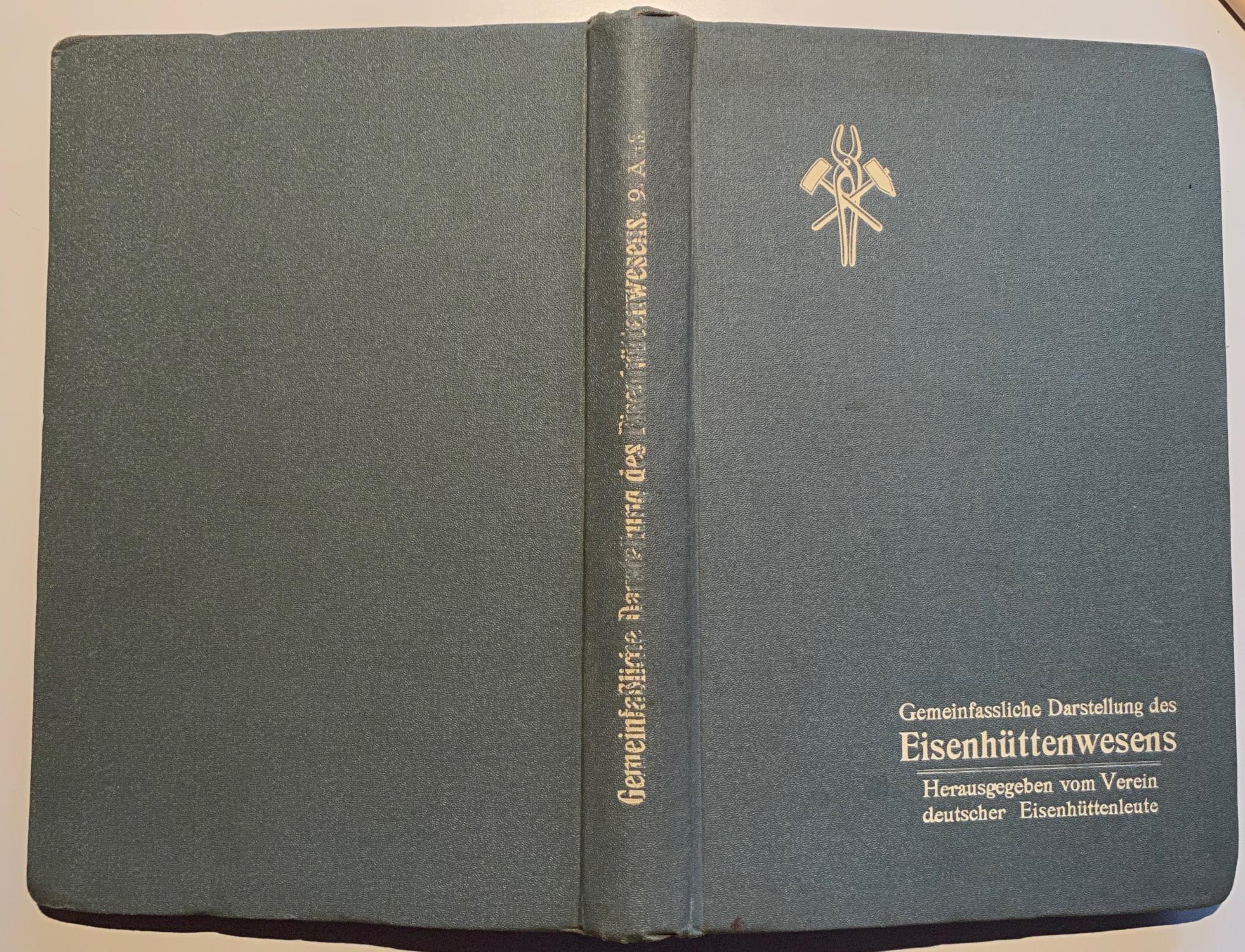Gemeinfassliche Darstellung des Eisenü ttenwesens. 9. Auflage.: Verein Deutscher Eisenhüttenleute