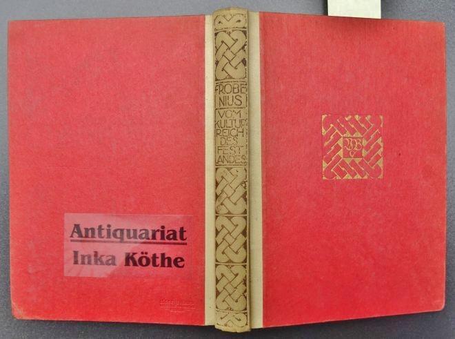 Vom Kulturreich des Festlandes : Dokumente zur: Frobenius, Leo:
