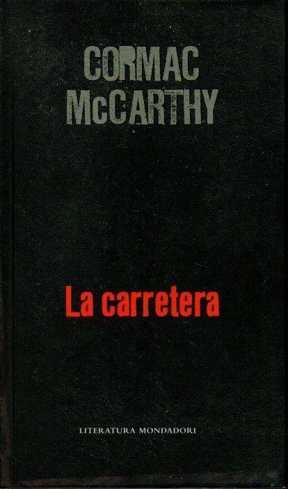 LA CARRETERA. - MC CARTHY, Cormac.
