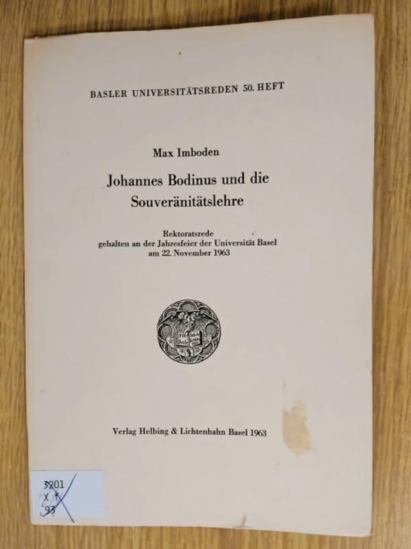 Johannes Bodinus und die Souveränitätslehre. Rektorratsrede gehalten: Imboden, Max: