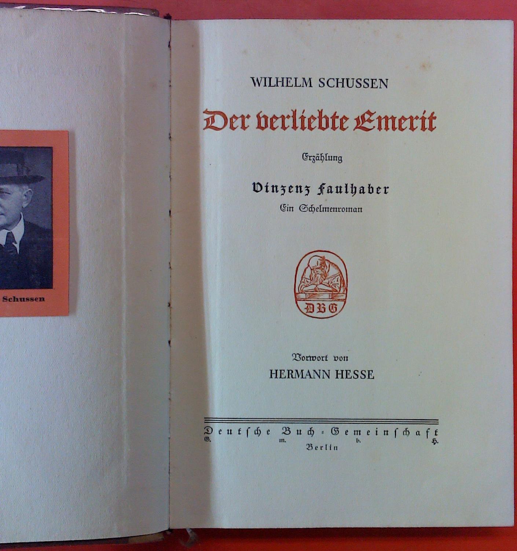 Der verliebte Emerit. Erzählung. Vinzenz Faulhaber. Ein: Wilhelm Schussen