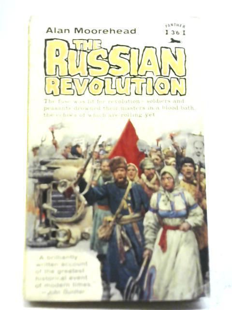 The Russian Revolution: Alan Moorehead