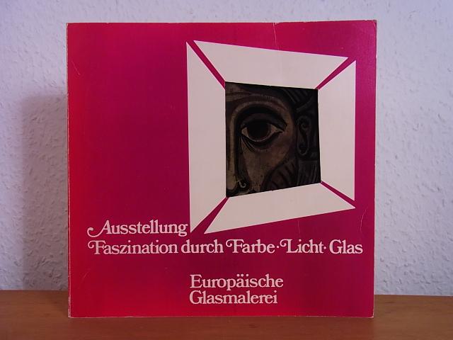 Faszination durch Farbe, Licht, Glas. Europäische Glasmalerei.: Witzleben, Elisabeth von: