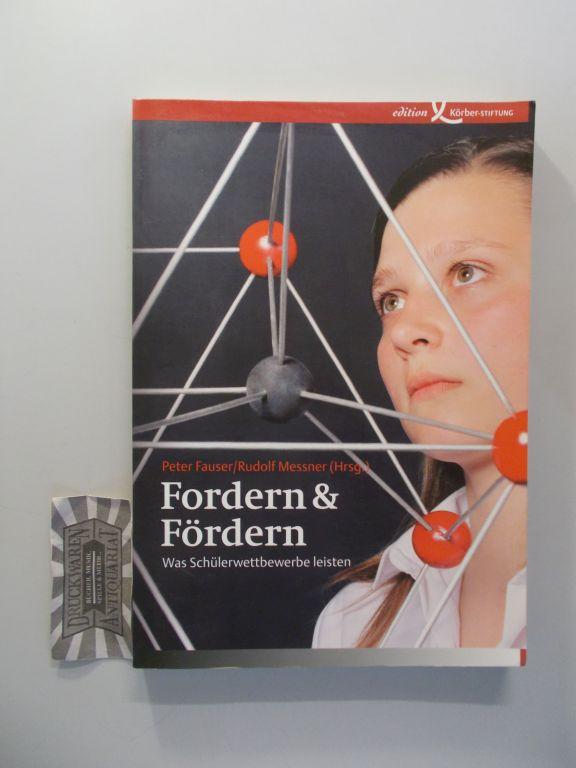 Fordern und fördern : was Schülerwettbewerbe leisten.: Peter Fauser (Hrsg.),