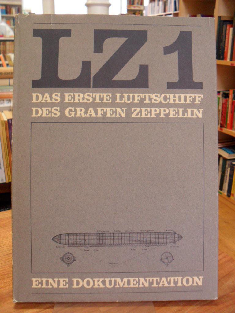 LZ 1 - Das erste Luftschiff des: Luftschiffbau Zeppelin GmbH