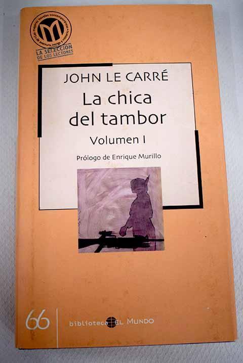 La chica del tambor, volumen I - Le Carré, John