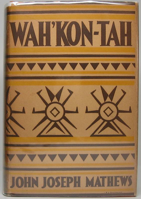 Wah'Kon-Tah: The Osage and the White Man's: MATHEWS, John Joseph