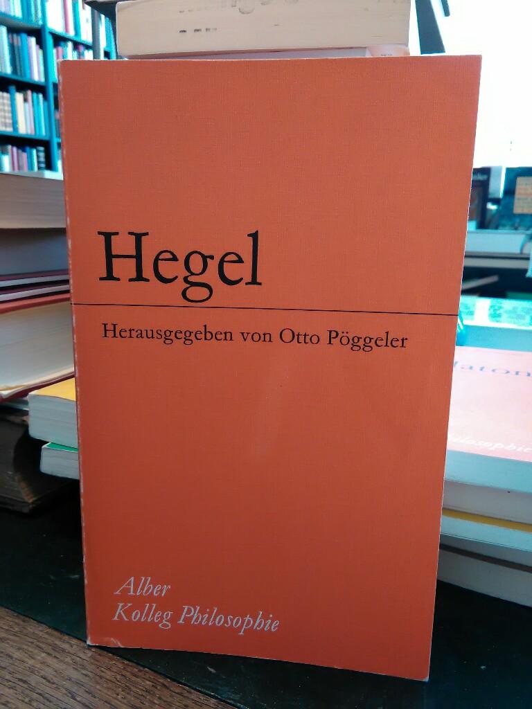 Hegel. Einführung in seine Philosophie.: Pöggeler, Otto: