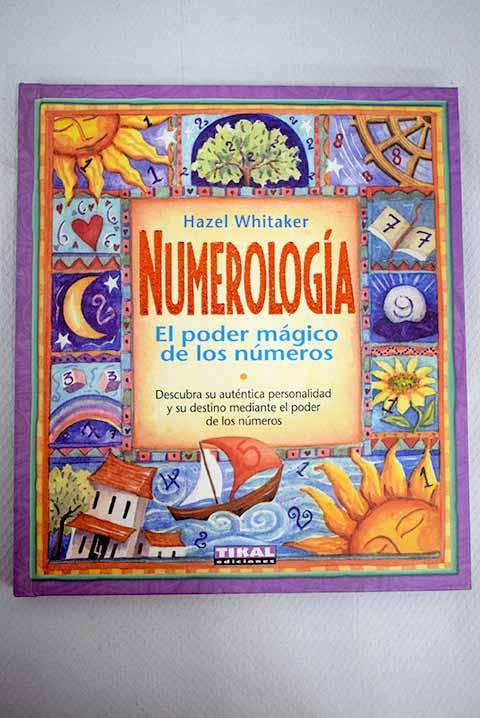 Numerología: el poder mágico de los números - Whitaker, Hazel