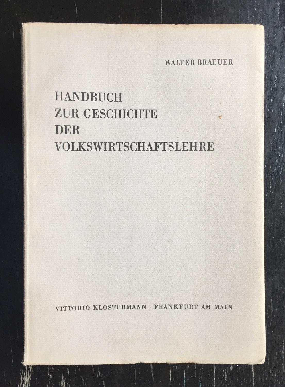 Handbuch zur Geschichte der Volkswirtschaftslehre. Ein bibliographisches: Braeuer, Walter.