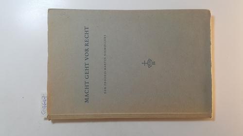 Macht geht vor Recht : der Prozeß: Niemöller, Wilhelm