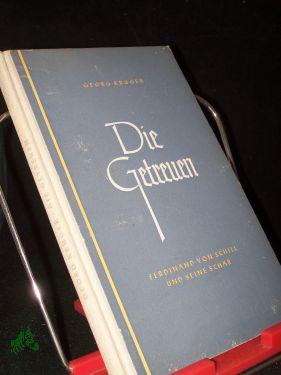 Die Getreuen : Ferdinand v. Schill u.: Krüger, Georg (Verfasser)