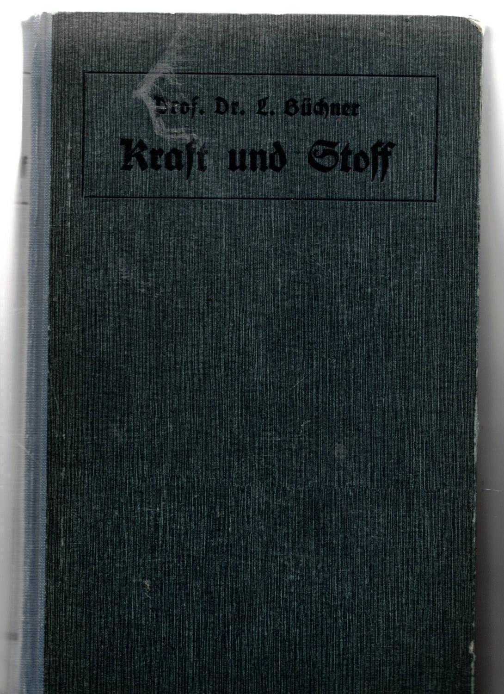 Kraft und Stoff oder Grundzüge der natürlichen: Büchner, Ludwig