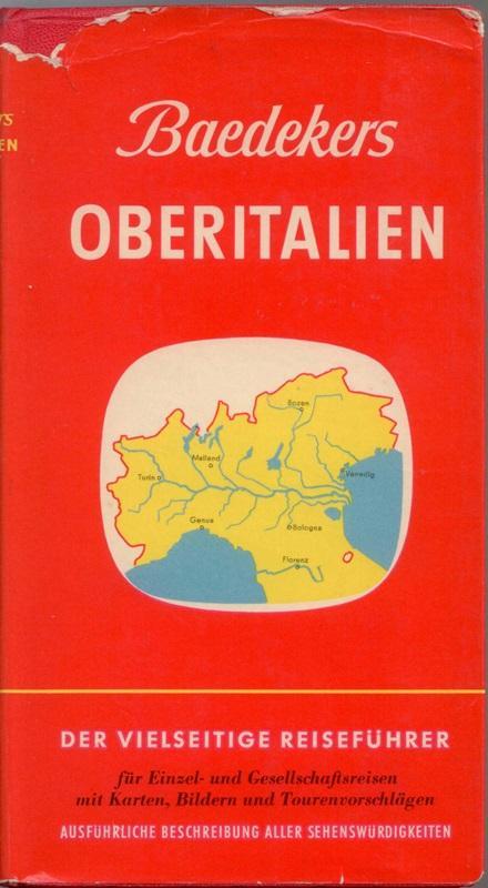 Baedekers Autoreiseführer Oberitalien mit Dolomiten, Riviera und: Ohne