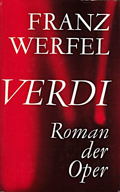 Verdi. Roman der Oper.: Franz, Werfel,