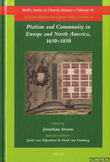 Pietism and Community in Europe and North America, 1650-1850 - Strom, Jonathan