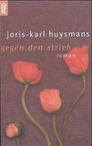 Gegen den Strich: Huysmans, Joris-Karl: