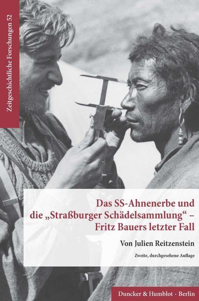 Das SS-Ahnenerbe und die »Straßburger Schädelsammlung« - Fritz Bauers letzter Fall. - Julien Reitzenstein