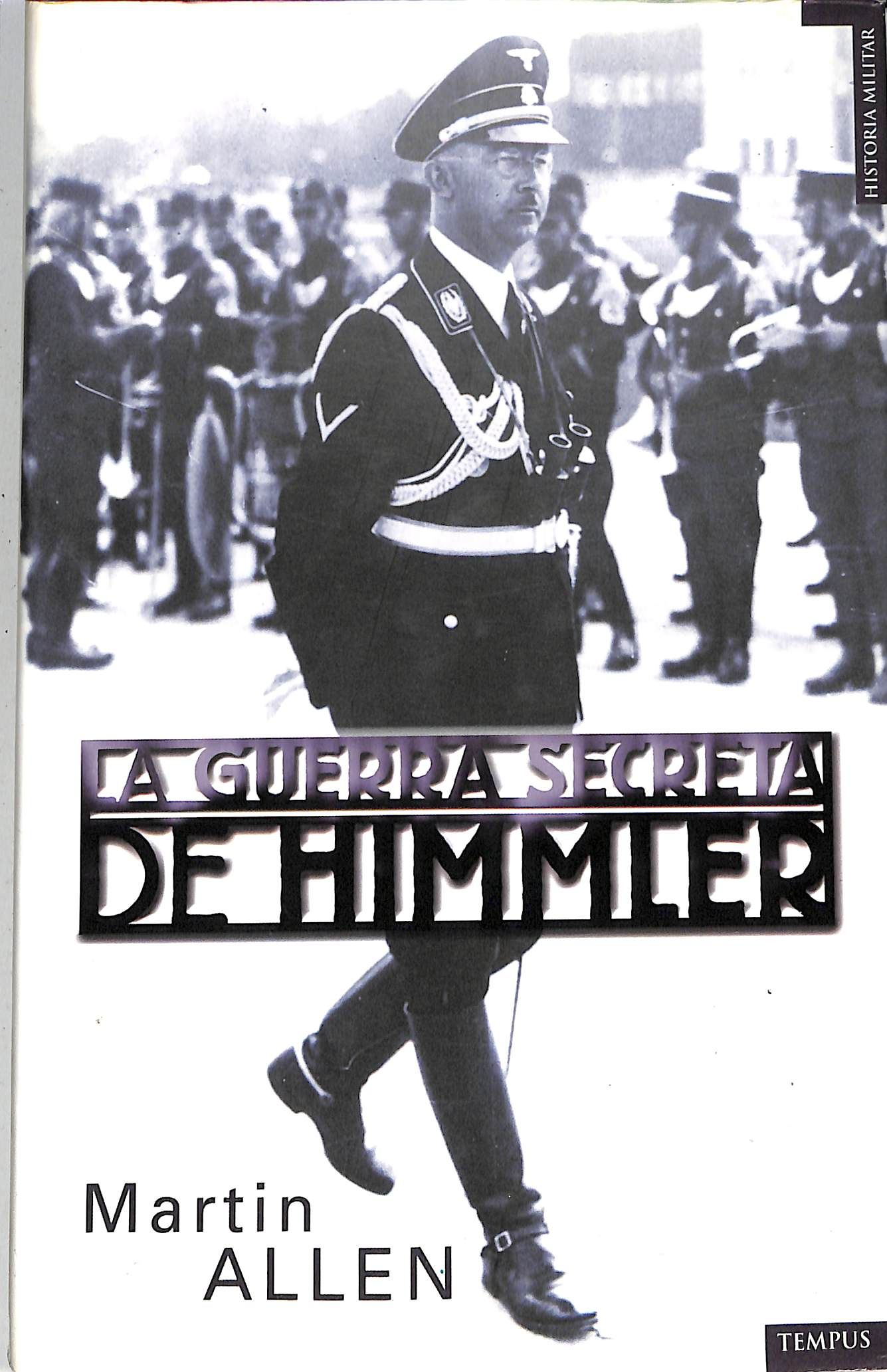 LA GUERRA SECRETA DE HIMMLER - Martin Allen