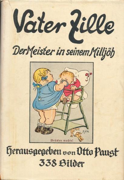 Vater Zille. Der Meister in seinem Milljöh.: PAUST, OTTO (Hrsg.).