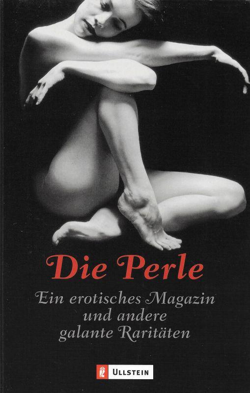 Die Perle Ein erotisches Magazin und andere galante Raritäten - Cunnus, Philo, James Champbell Reddie Anonymos u. a.