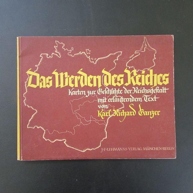 Das Werden des Reiches - Karten zur: Ganzer, Karl Richard: