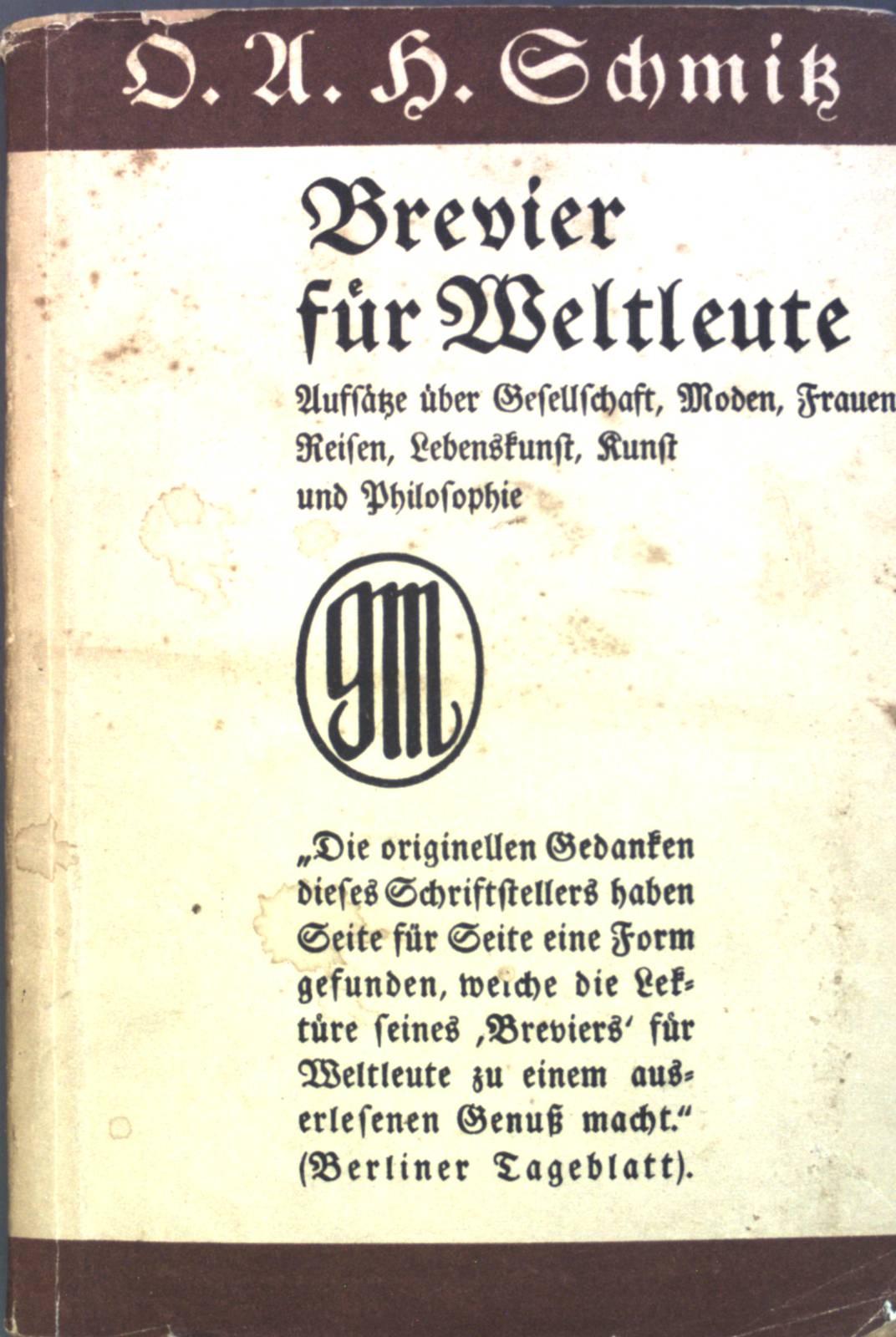 Brevier für Weltleute: Essays über Gesellschaft, Mode,: Schmitz, Oscar A.
