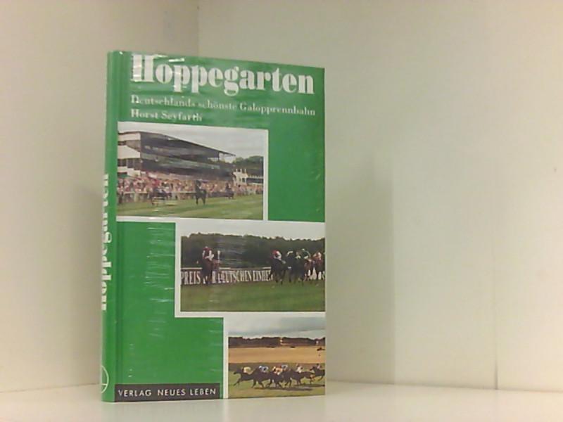 Hoppegarten: Deutschlands schönste Galopprennbahn Deutschlands schönste Galopprennbahn: Seyfarth, Horst: