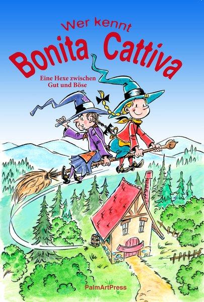 Bonita Cattiva: Eine Hexe zwischen Gut und: Heide Marie, Stein:
