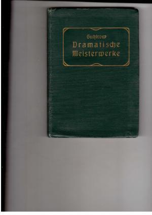 Dramatische Meisterwerke - Mit einer Einleitung von: Karl Gutzkow