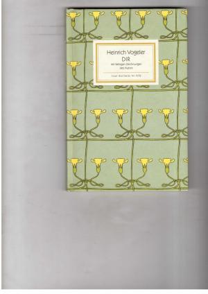 Dir - Gedichte mit farbigen Zeichnungen des: Heinrich Vogeler