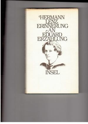 Erinnerung an Eduard: Hermann Lenz