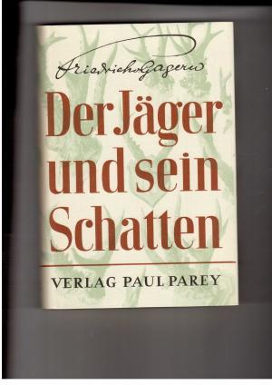 Der Jäger und sein Schatten - Mit: Friedrich von Gagern