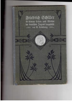 Friedrich Schiller in seinem Leben und Wirken: August Lomberg