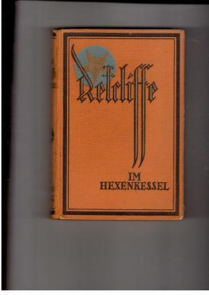 Im Hexenkessel - Bearbeitet und herausgegeben von: John Retcliffe