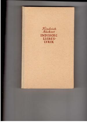 Indische Liebeslyrik: Friedrich Rückert