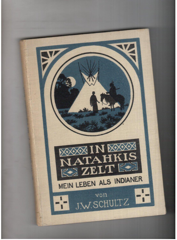 In Natahkis Zelt - Mein Leben als: J. W. Schultz