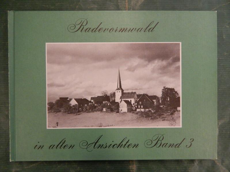 Radevormwald in alten Ansichten - Band/Bd. 3: Sieper, Bernhard