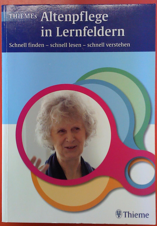 Altenpflege in Lernfeldern, Schnell finden schnell lesen: Thieme