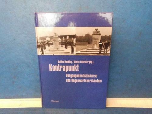Kontrapunkt. Vergangenheitsdiskurse und Gegenwartsverständnis Festschrift für Wolfgang: Mecking, Sabine und